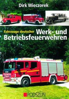 Fahrzeuge deutscher Werk- und Betriebsfeuerwehren - Wieczorek, Dirk