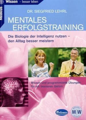 Mentales Erfolgstraining - Lehrl, Siegfried
