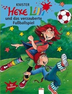 Hexe Lilli und das verzauberte Fußballspiel / Hexe Lilli Bd.6 - Knister