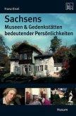 Sachsens Museen und Gedenkstätten bedeutender Persönlichkeiten