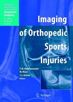 Imaging of Orthopedic Sports Injuries - Vanhoenacker, F.M. / Maas, M. / Gielen, J.L.