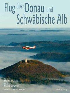 Flug über Donau und Schwäbische Alb\Flight over the Danube and the Swabian Alb\Vol au-dessus du Danube et du Jura souabe - Grohe, Manfred; Schukraft, Harald
