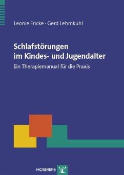 Schlafstörungen im Kindes- und Jugendalter - Fricke, Leonie; Lehmkuhl, Gerd