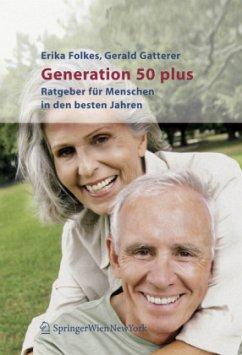 Generation 50 plus - Folkes, Erika; Gatterer, Gerald