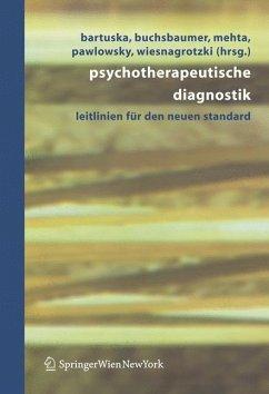 Psychotherapeutische Diagnostik - Bartuska, Heinrich / Buchsbaumer, Manfred / Mehta, Gerda / Pawlowsky, Gerhard / Wiesnagrotzki, Stefan (Hgg.)