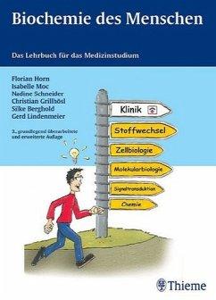 Biochemie des Menschen - Horn, Florian / Moc, Isabelle / Schneider, Nadine / Grillhösl, Christian / Berghold, Silke / Lindenmeier, Gerd