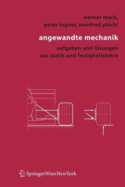 Angewandte mechanik von werner mack peter lugner manfred for Statik aufgaben