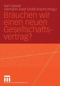 Brauchen wir einen neuen Gesellschaftsvertrag? - Gabriel, Karl / Große Kracht, Hermann-Josef (Hgg.)
