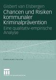 Chancen und Risiken kommunaler Kriminalprävention