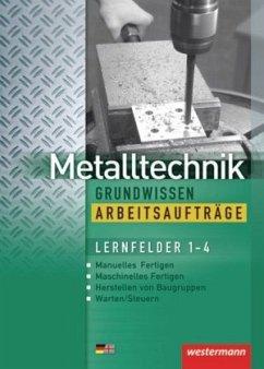 Metalltechnik, Grundwissen, Arbeitsaufträge - Kaese, Jürgen; Rund, Wolfgang