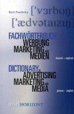 Fachwörterbuch Marketing, Werbung und Medien. Dictionary of Advertising, Marketing and Media