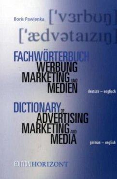 Fachwörterbuch Marketing, Werbung und Medien. D...