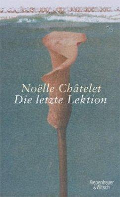 Die letzte Lektion - Chatelet, Noelle
