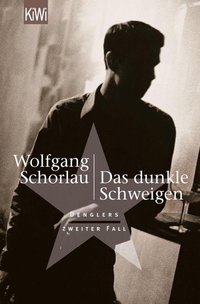 Das dunkle Schweigen / Georg Dengler Bd.2 - Schorlau, Wolfgang