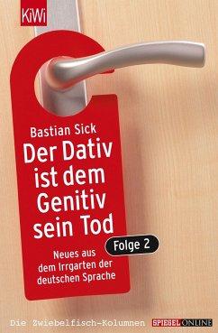 Der Dativ ist dem Genitiv sein Tod, Folge 2 - Sick, Bastian