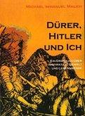 Dürer, Hitler und Ich