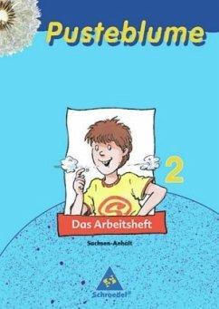 Pusteblume. Das Sachbuch 2 - Ausgabe 2005 Sachsen-Anhalt. Arbeitsheft