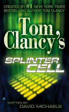Tom Clancy's Splinter Cell - Clancy, Tom; Michaels, David