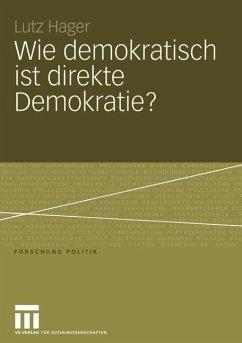Wie demokratisch ist direkte Demokratie? - Hager, Lutz