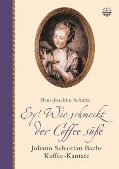 Ey! Wie schmeckt der Coffee süße, m. Audio-CD