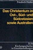 Das Christentum in Ost-,Süd-und Südostasien und Australien