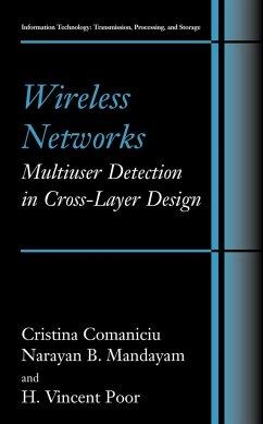 Wireless Networks: Multiuser Detection in Cross-Layer Design - Comaniciu, Cristina;Mandayam, Narayan B.;Poor, H. Vincent