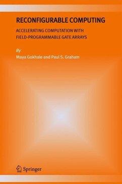 Reconfigurable Computing - Gokhale, Maya B.; Graham, Paul S.