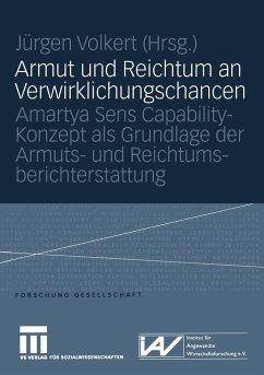 Armut und Reichtum an Verwirklichungschancen - Volkert, Jürgen (Hrsg.)