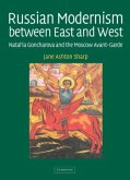 Russian Modernism between East and West