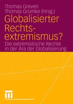 Globalisierter Rechtsextremismus? - Grumke, Thomas / Greven, Thomas (Hgg.)