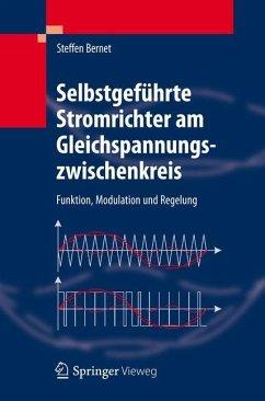 Selbstgeführte Stromrichter am Gleichspannungszwischenkreis - Bernet, Steffen; Michel, Manfred