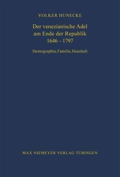 Der venezianische Adel am Ende der Republik 1646-1797 - Hunecke, Volker