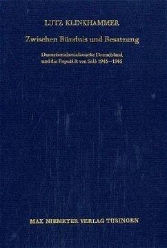 Zwischen Bündnis und Besatzung - Klinkhammer, Lutz