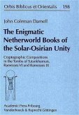 The Enigmatic Netherworld Books of the Solar Osirian Unity