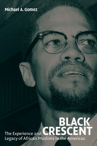 Black Crescent: The Experience and Legacy of African Muslims in the Americas - Gomez, Michael