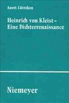 Heinrich von Kleist - Eine Dichterrenaissance