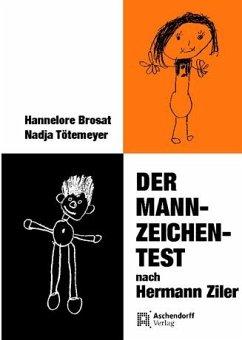 Der Mann-Zeichen-Test - Brosat, Hannelore; Tötemeyer, Nadja