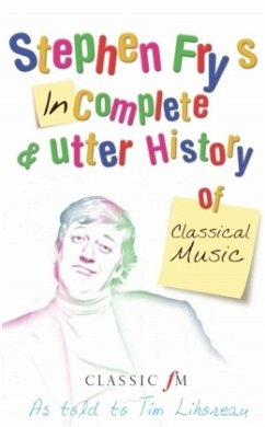 Stephen Fry´s Incomplete and Utter History of Classical Music