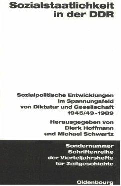 Sozialstaatlichkeit in der DDR - Hoffmann, Dierk / Schwartz, Michael (Hgg.)