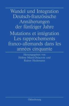 Wandel und Integration - Miard-Delacroix, Hélène / Hudemann, Rainer (Hgg.)
