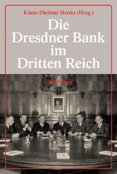 Die Dresdner Bank im Dritten Reich - Bähr, Johannes; Henke, Klaus-Dietmar; Wixforth, Harald; Ziegler, Dieter