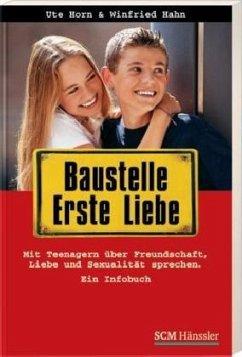 Baustelle Erste Liebe - Horn, Ute; Hahn, Winfried