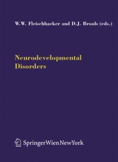 Neurodevelopmental Disorders - Fleischhacker, Walter Wolfgang / Brooks, David J. (eds.)