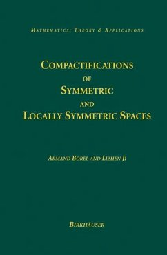 Compactifications of Symmetric and Locally Symmetric Spaces - Borel, Armand;Ji, Lizhen