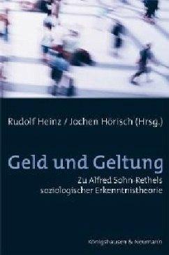 Geld und Geltung - Heinz, Rudolf / Hörisch, Jochen (Hgg.)
