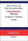 Markt- und ergebnisorientierte Unternehmensführung für Ingenieure + Informatiker