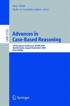 Advances in Case-Based Reasoning - Funk, Peter / González Calero, Pedro A. (eds.)