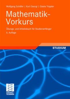 Mathematik-Vorkurs - Schäfer, Wolfgang; Georgi, Kurt; Trippler, Gisela