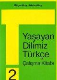 Unsere Lebende Sprache. Yasayan Dilimiz Türkce 2. 2. Schuljahr