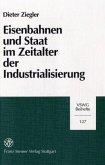 Eisenbahnen und Staat im Zeitalter der Industrialisierung